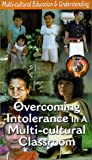 Overcoming Intolerance in a Multi-Cul [VHS]