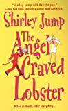 The Angel Craved Lobster, Shirley Jump, 0821776932
