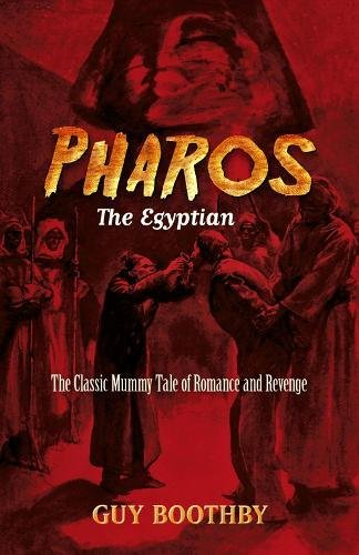 Pharos, the Egyptian: The Classic Mummy Tale of Romance and Revenge (Dover Horror Classics)]()