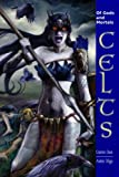 Of Gods and Mortals CELTS: Expanded Rules for Celts in Of Gods and Mortals