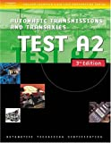 img - for Automotive ASE Test Preparation Manuals, 3E A2: Automatic Transmissions and Transaxles (ASE Automotive Test Preparation Series) book / textbook / text book
