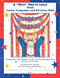 A Mice Way to Learn about Voting, Campaigns and Elections, Peter W. Barnes and Cheryl Shaw Barnes, 1893622029
