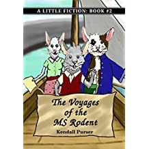 The Voyages of the MS Rodent (A Little Fiction Book 2)