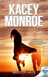 Kacey Monroe (Before We Fractured Book 2)