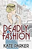img - for Deadly Fashion (The Deadly Series) (Volume 3) book / textbook / text book