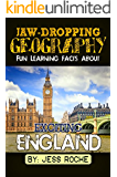 Jaw-Dropping Geography: Fun Learning Facts About Exciting England: Illustrated Fun Learning For Kids
