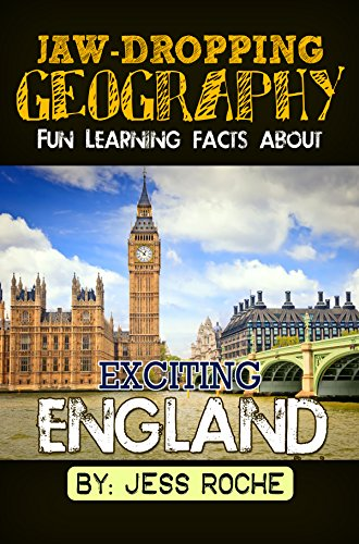 Jaw-Dropping Geography: Fun Learning Facts About Exciting England: Illustrated Fun Learning For Kids by [Roche, Jess]