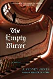 Front cover for the book The Empty Mirror by J. Sydney Jones