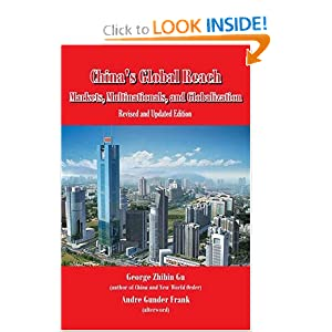 China's Global Reach: Markets, Multinationals, and Globalization (Revised and Updated Edition)