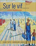 Sur le Vif : Niveau Intermediaire, Tufts, Clare and Jarausch, Hannelore, 1133311261