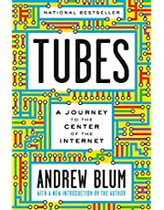 Tubes: A Journey to the Center of the Internet with a New Introduction by the Author