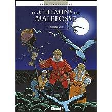 CHEMINS DE MALEFOSSE (LES) T.13 : QUICONQUE MEURT