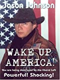 Wake up America!, Jason Johnson, 1418430552