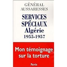 Services spéciaux: Algérie 1955-1957