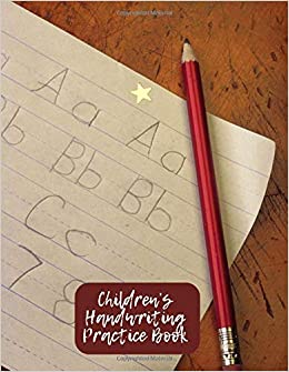 Children's Handwriting Practice Book: Children Writing ...