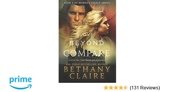 Love Beyond Compare A Scottish Time Travel Romance Mornas Legacy Series Bethany Claire 9781947731455 Amazon Books
