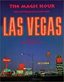 img - for Magic Hour, The: The Convergence of Art and Las Vegas book / textbook / text book