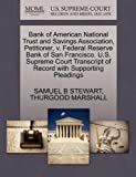 Bank of American National Trust and Savings Association, Petitioner, V. Federal Reserve Bank of San Francisco. U. S. Supreme Court Transcript of Record, Samuel B. Stewart and Thurgood MARSHALL, 1270543571