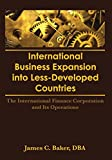 img - for International Business Expansion Into Less-Developed Countries: The International Finance Corporation and Its Operations book / textbook / text book