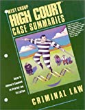 High Court Case Summaries on Criminal Law, Blatt, Dana L., 031414529X