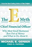 img - for The E-Myth Chief Financial Officer: Why Most Small Businesses Run Out of Money and What to Do about It book / textbook / text book