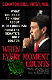 When Every Moment Counts: What You Need to Know about Bioterrorism from the Senate's Only Doctor