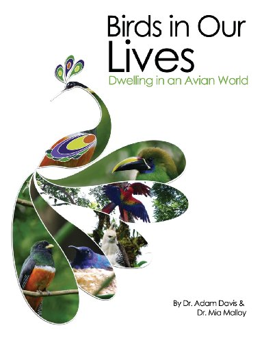 Avian Naturals - Birds in Our Lives: Dwelling in an Avian World