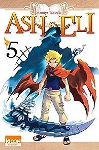 Ash & Eli, tome 5 par Mamiya Takizaki