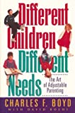 Different Children, Different Needs, Charles F. Boyd, 0880706856