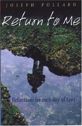Return to Me: Reflections for Each Day of Lent