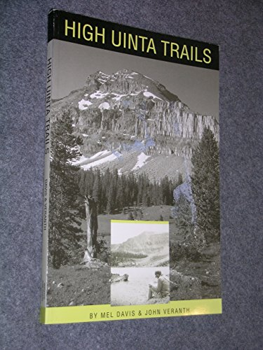 - High Uinta trails: A hiking and backpacking guide to the High Uintas Wilderness and surrounding areas
