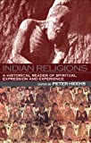 Indian Religions : A Historical Reader of Spiritual Expression and Experience, , 0814736491
