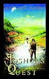 Joshua's Quest, William O. Walker, 1403383820