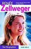 Renee Zellweger: From Samll Town Girl to Superstar (Snap Books: Star Biographies (Paperback))