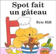 Spot fait un gâteau par Eric Hill