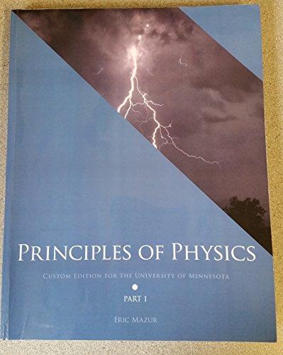Principles of Physics: Custom Edition for the University of Minnesota