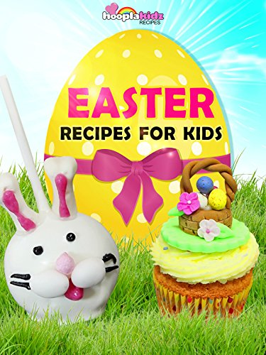 Easter Recipes For Kids -