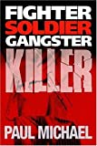 Fighter Soldier Gangster Killer, Paul Michael, 1425922457