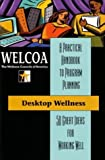 Desktop Wellness: 50 Great Ideas for Working Well