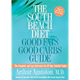 The South Beach Diet Good Fats/Good Carbs Guide: The Complete and Easy Reference for All Your Favorite Foods