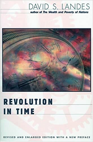 image for Revolution in Time: Clocks and the Making of the Modern World, Revised and Enlarged Edition
