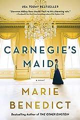 Carnegie's Maid: A Novel Kindle Edition
