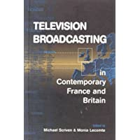 Television Broadcasting in Contemporary France and Britain