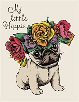 My Little Hippie Journal Diary Notebook For Pug Lover A Pug Coloring Pages