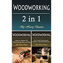 Woodworking: Basic Beginners Guide of 2 in 1 with Tips and Projects to Consider