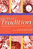 img - for The Art of Tradition: A Christian Guide to Building a Family book / textbook / text book