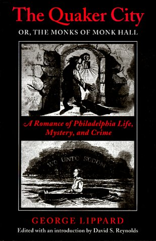 The Quaker City, Or, the Monks of Monk Hall: A Romance of...