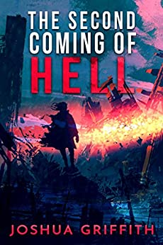 The Second Coming of Hell by [Griffith, Joshua]