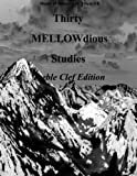 Thirty MELLOW-dious Studies, Vol. 1-treble clef edition