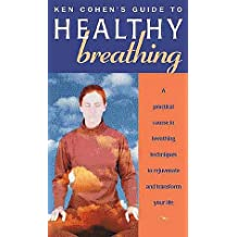Healthy Breathing: A Practical Course in Breathing Techniques to Rejuvinate and Transform Your Life
